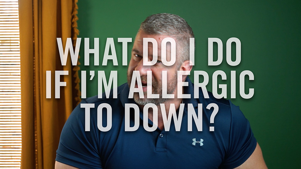 What do I do if I'm allergic to down?