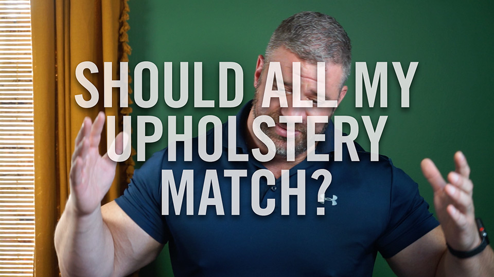 Should all my upholstery match?