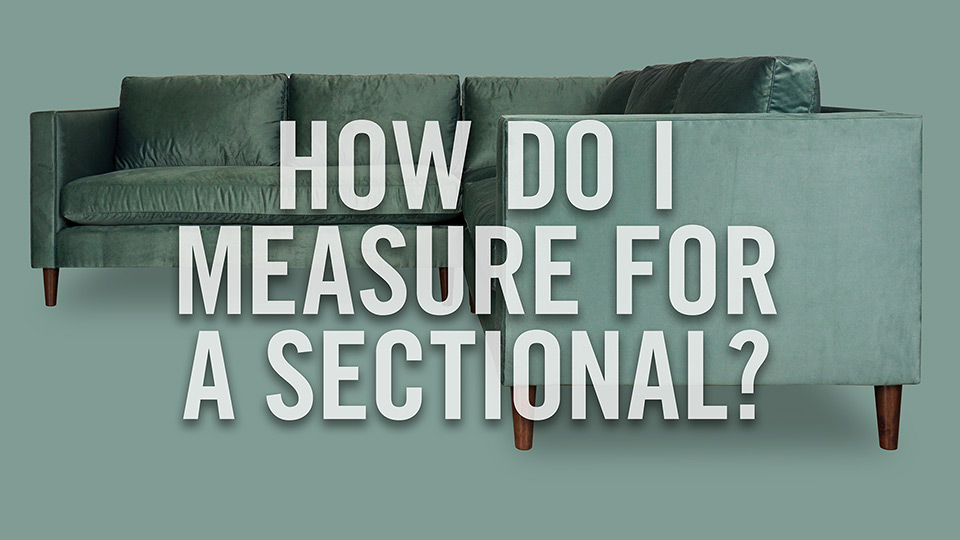 How do I measure for a sectional?