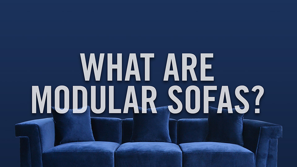 What are modular sofas?